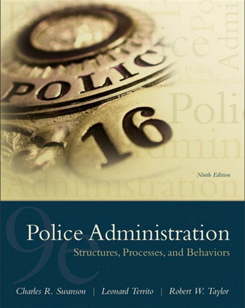 Management - Police Administration: Structures, Processes, and Behaviors