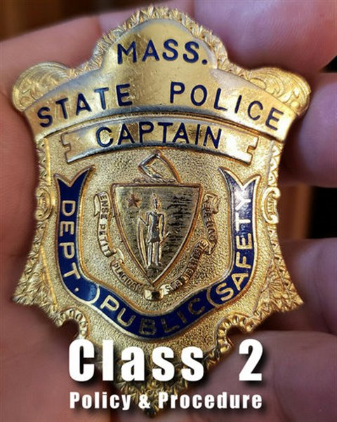 Mass State Police Captain - POLICY & PROCEDURE