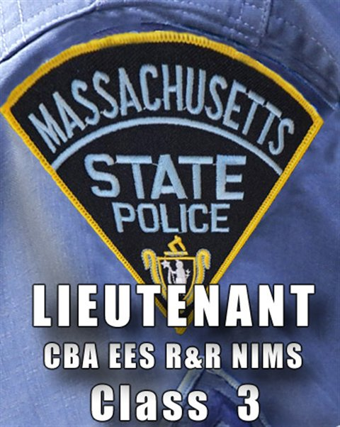 Mass State Police Lieutenant Class 3 - CBA EES R&R & NIMS